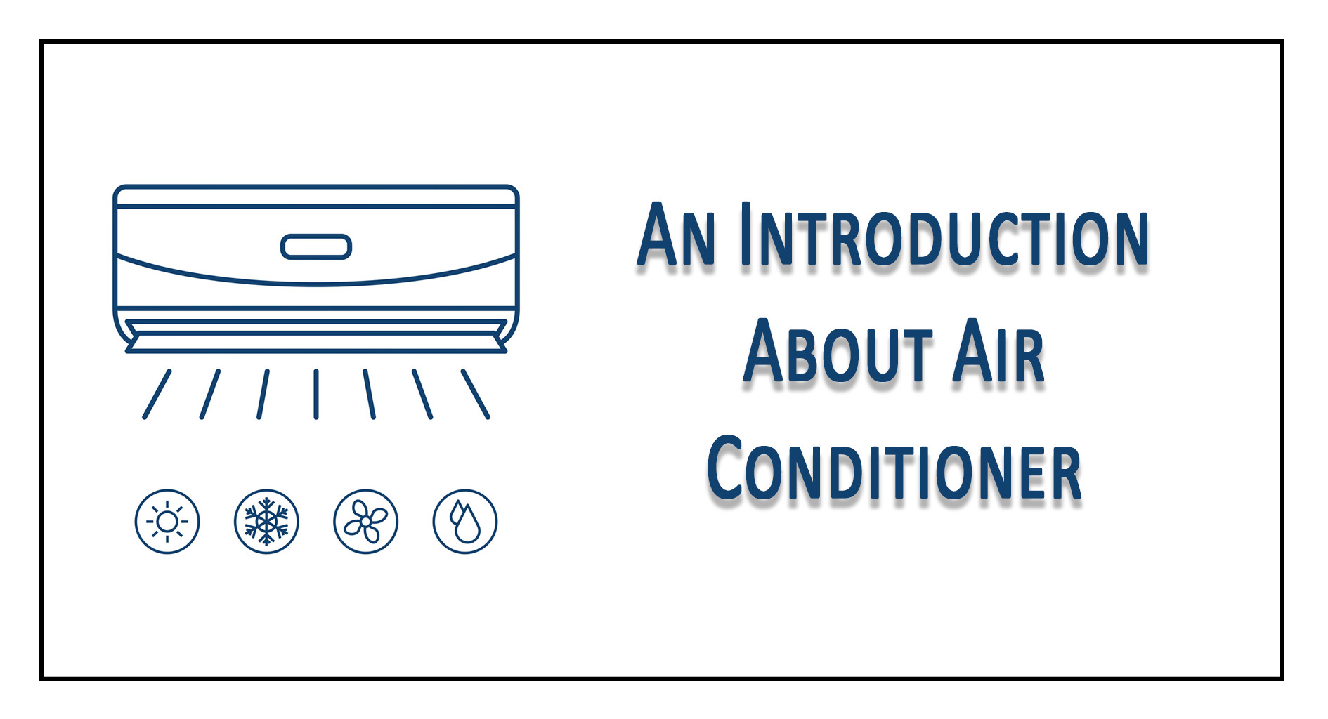 Air Conditioner becomes one of the most necessary things in regular life.